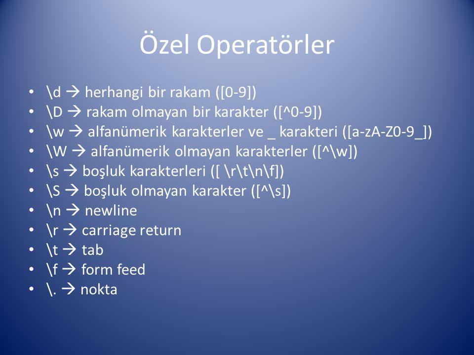 Özel Operatörler \d  herhangi bir rakam ([0-9])